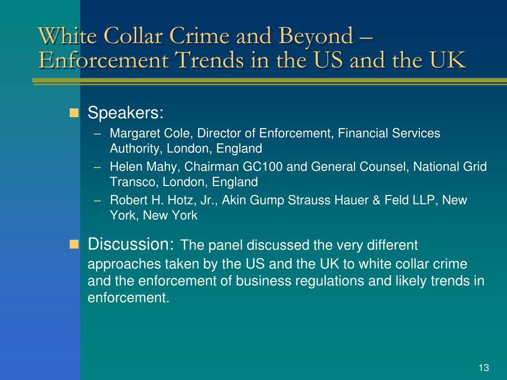 White Collar Crime and Beyond – Enforcement Trends in the US and the UK