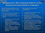 background why ongoing reform of the business environment in vietnam