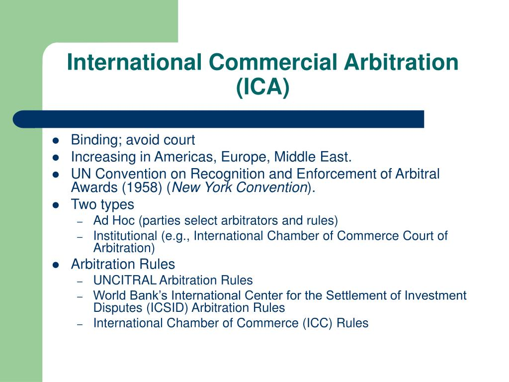 International Commercial Arbitration (ICA)