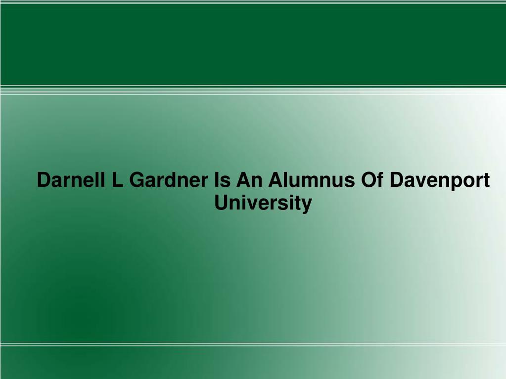 Darnell L Gardner Is An Alumnus Of Davenport University