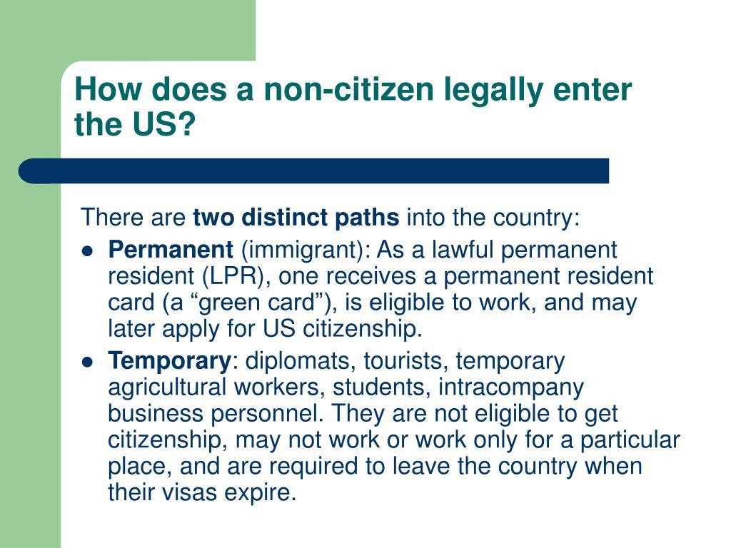 How does a non-citizen legally enter the US?