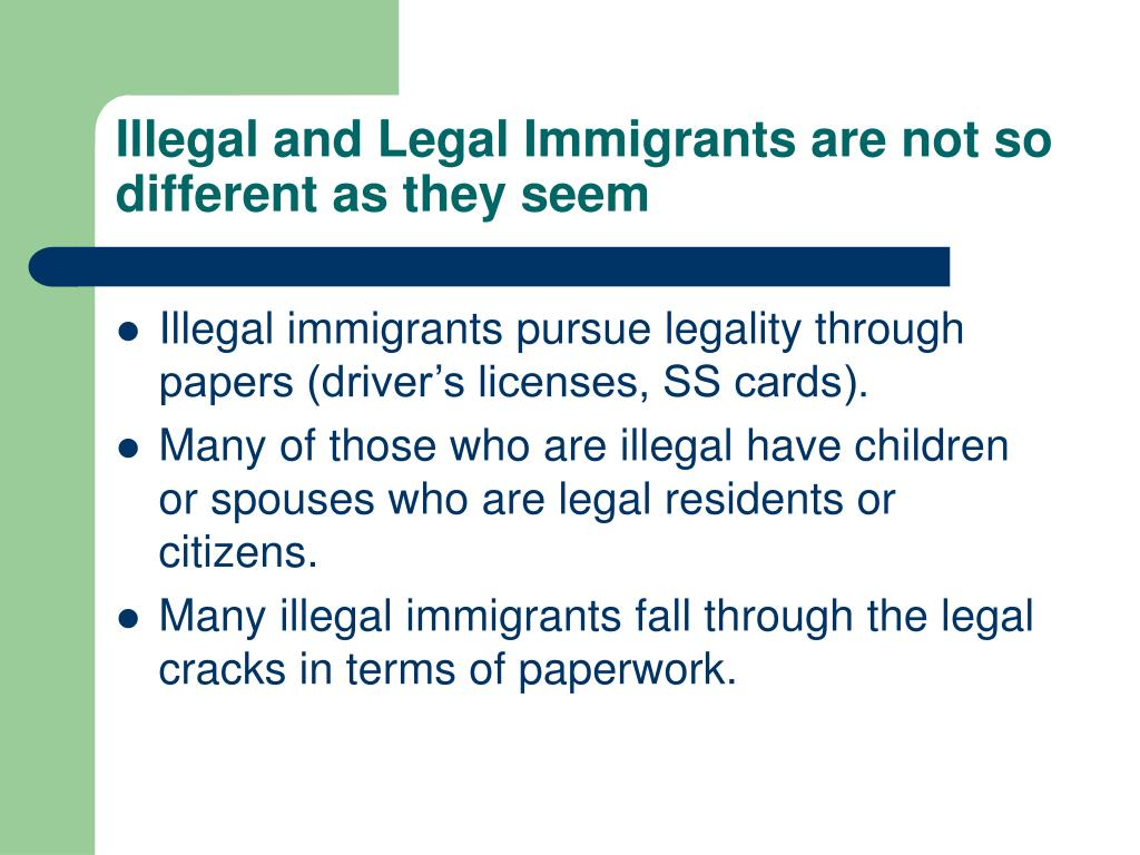 Illegal and Legal Immigrants are not so different as they seem