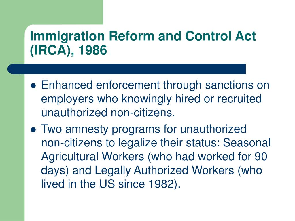 Immigration Reform and Control Act (IRCA), 1986