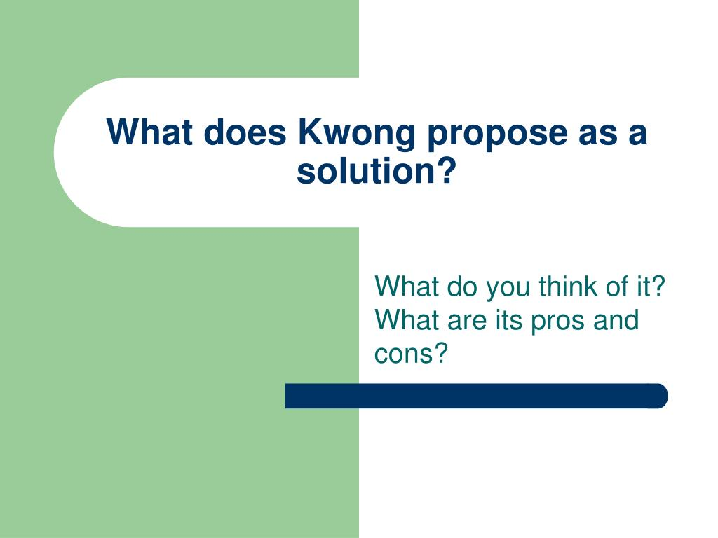 What does Kwong propose as a solution?