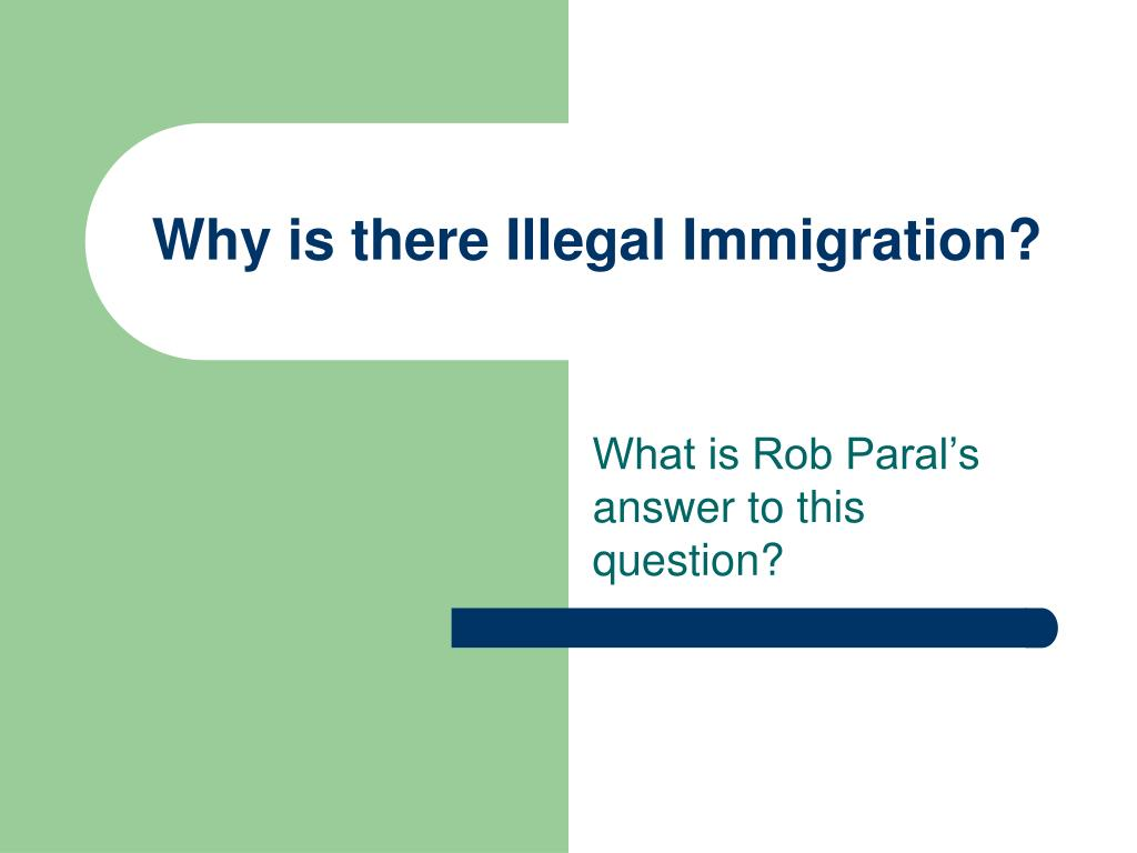 Why is there Illegal Immigration?