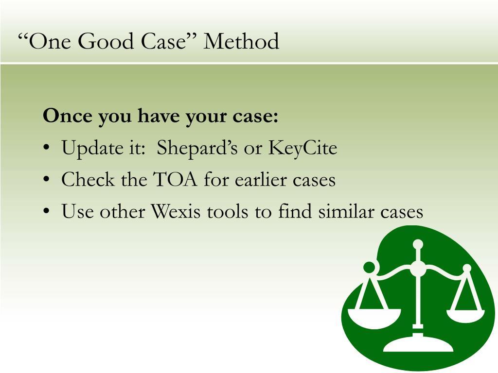 """""""One Good Case"""" Method"""