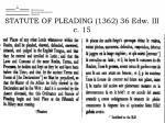 statute of pleading 1362 36 edw iii c 1520