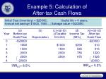 example 5 calculation of after tax cash flows
