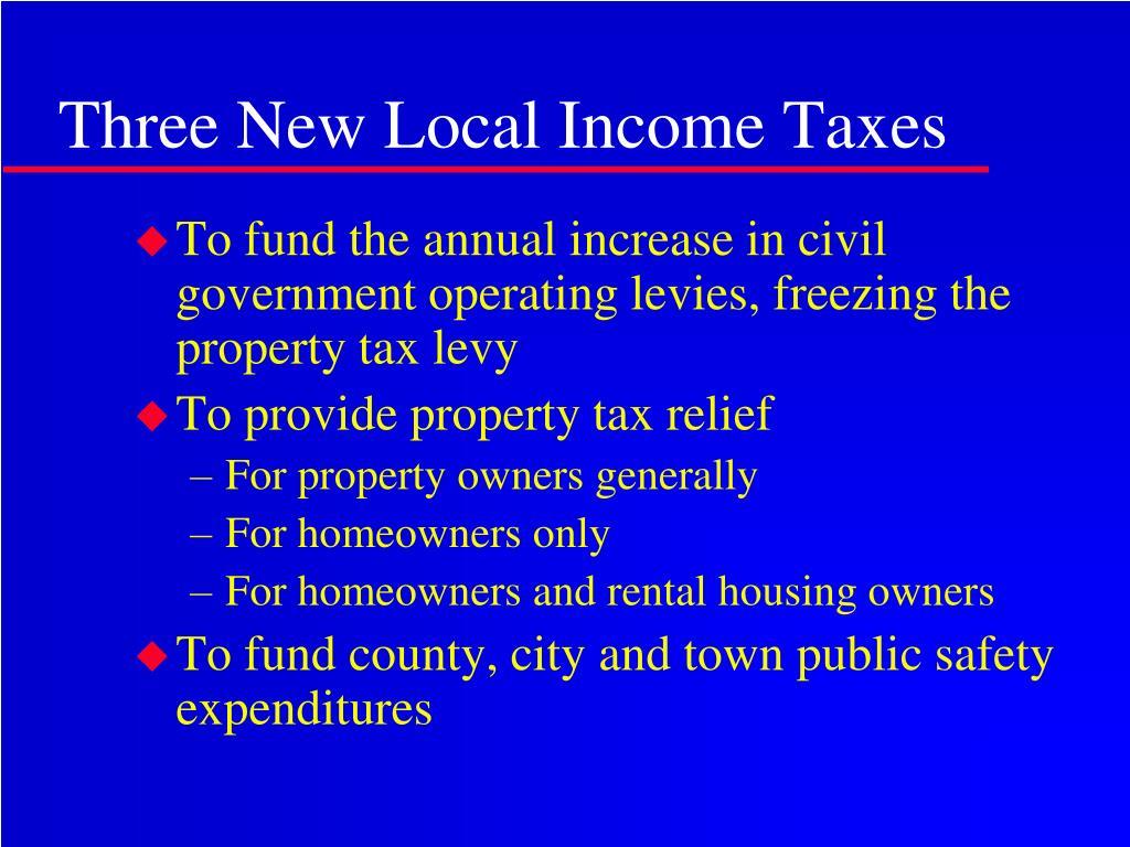 Three New Local Income Taxes