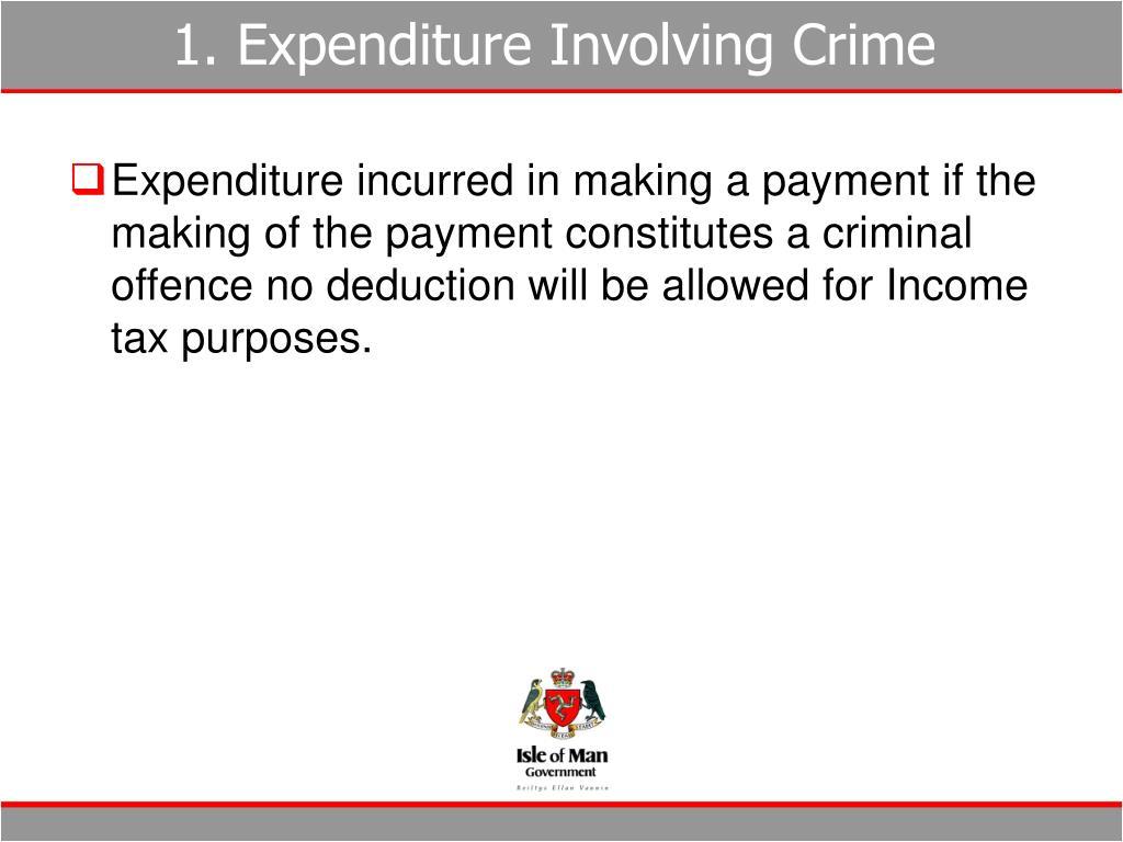 1. Expenditure Involving Crime