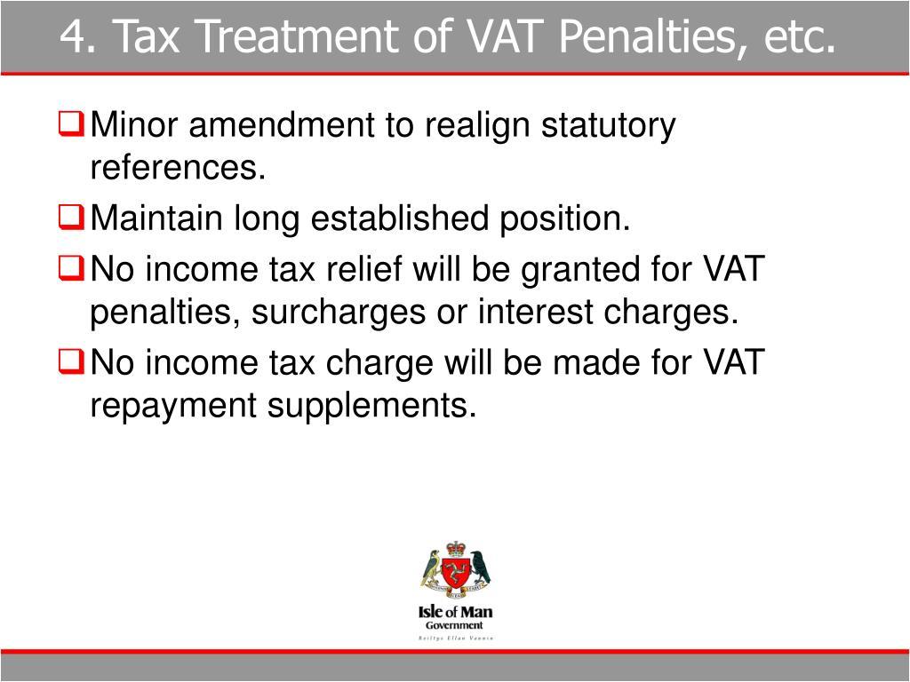 4. Tax Treatment of VAT Penalties, etc.
