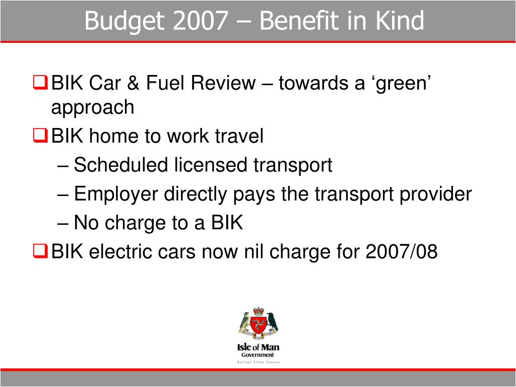 Budget 2007 – Benefit in Kind