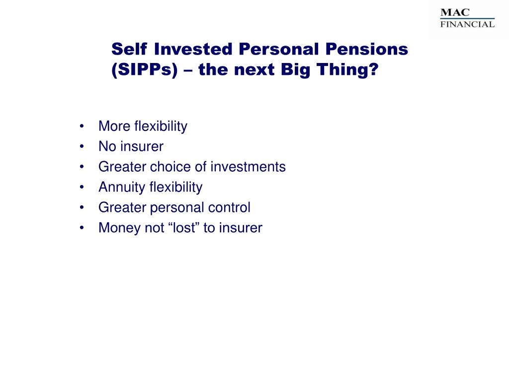 Self Invested Personal Pensions (SIPPs) – the next Big Thing?