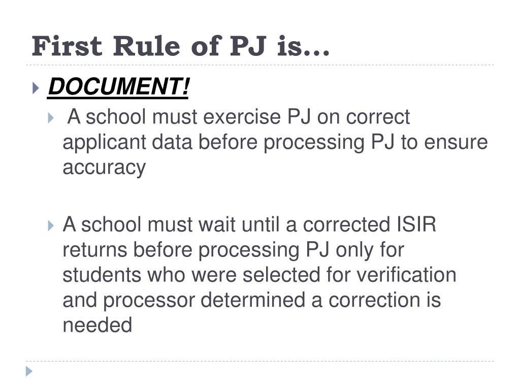 First Rule of PJ is…