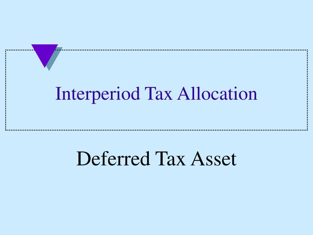 Interperiod Tax Allocation