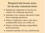 required disclosure notes for income statement items