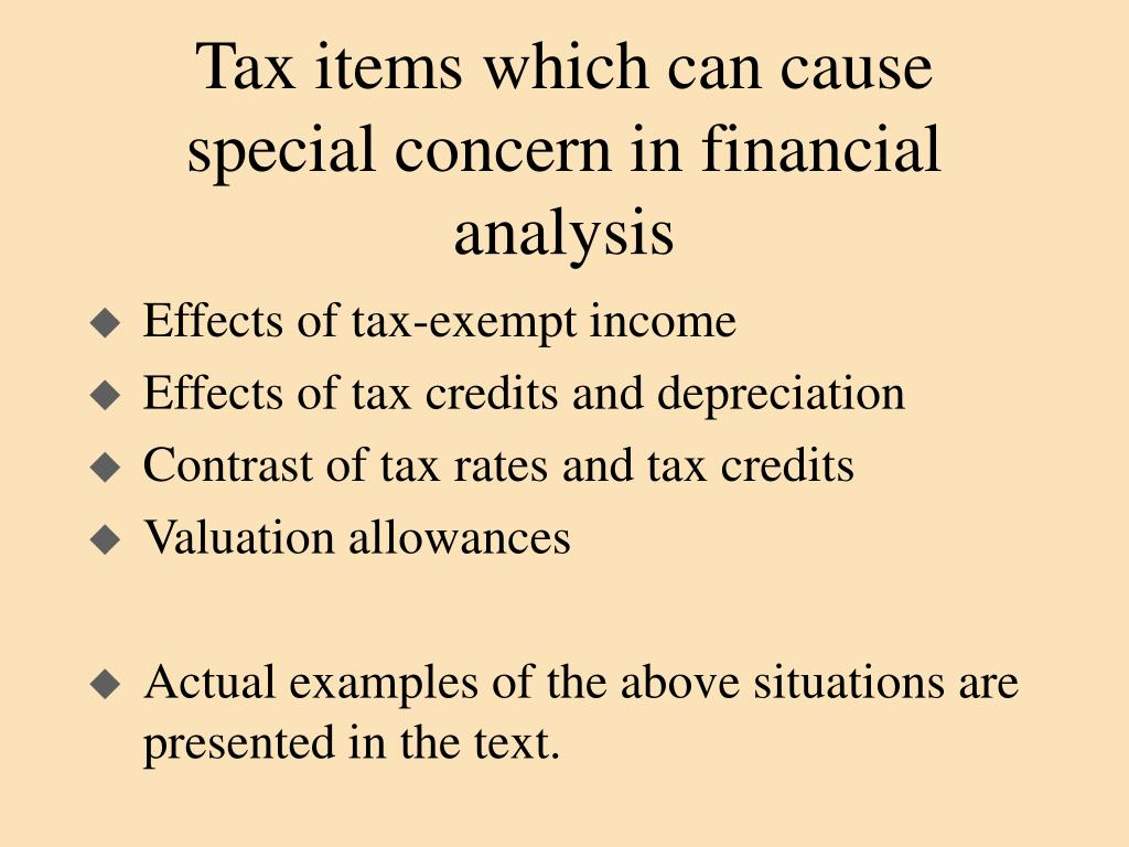 Tax items which can cause special concern in financial analysis
