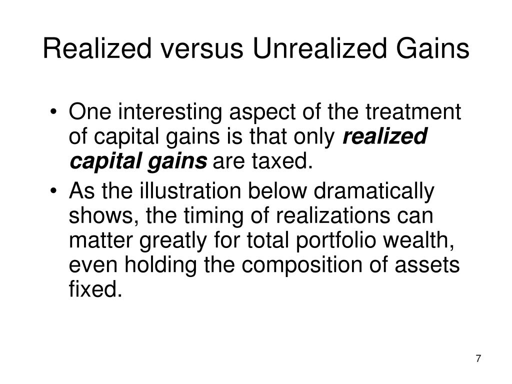 Realized versus Unrealized Gains