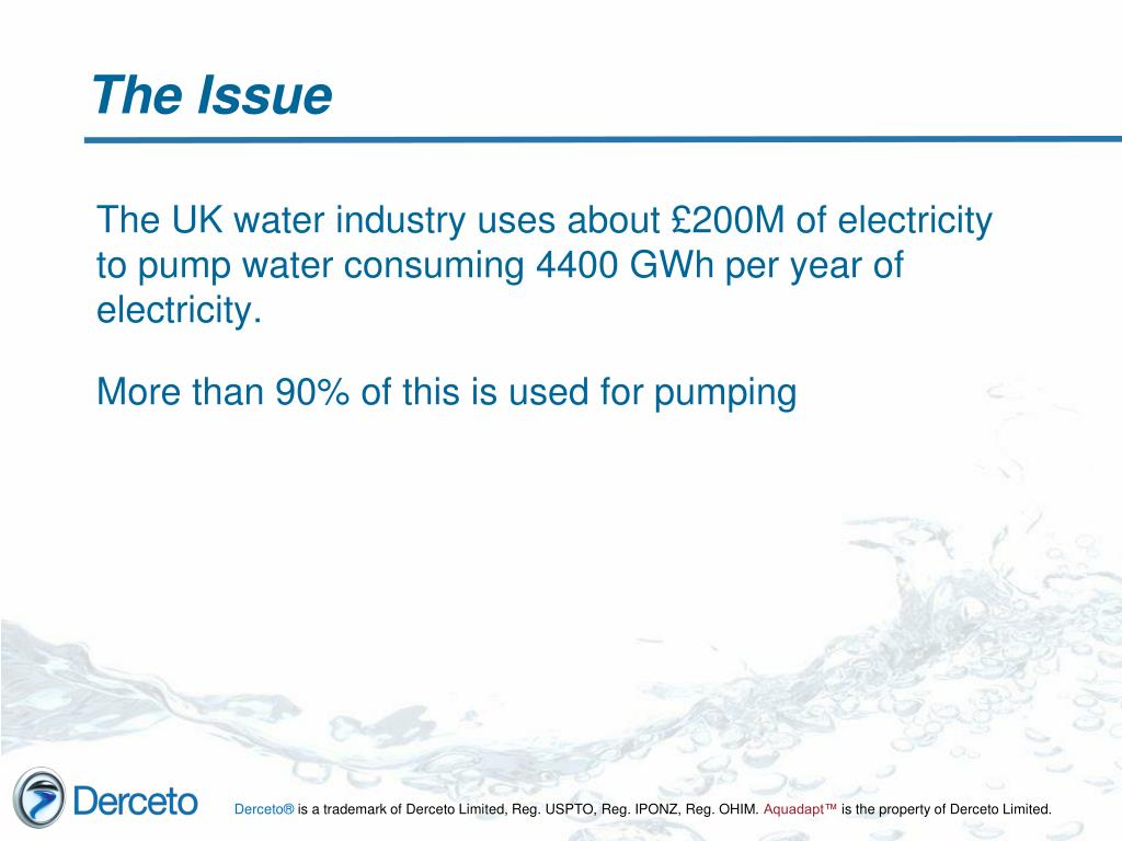 The UK water industry uses about £200M of electricity to pump water consuming 4400 GWh per year of electricity.