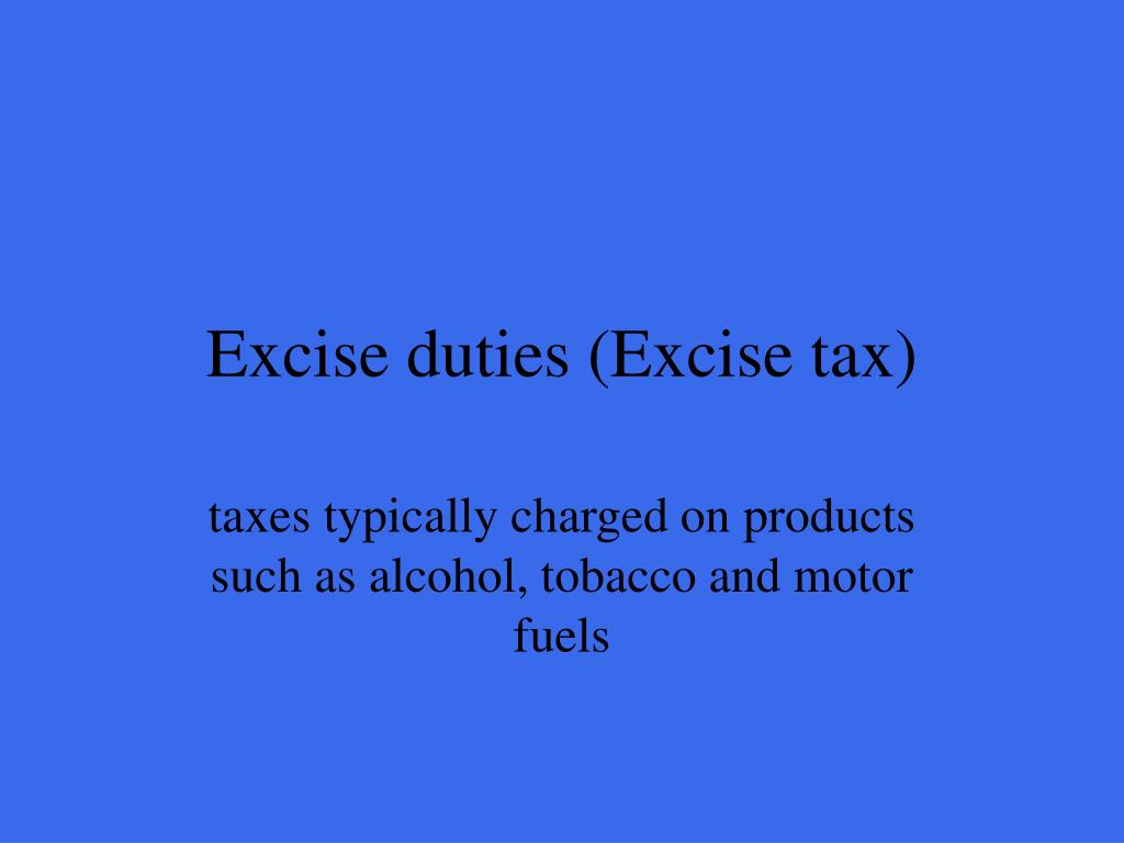 Excise duties (Excise tax)