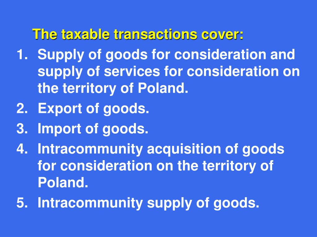 The taxable transactions cover: