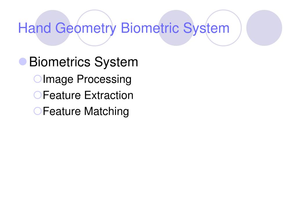 Hand Geometry Biometric System