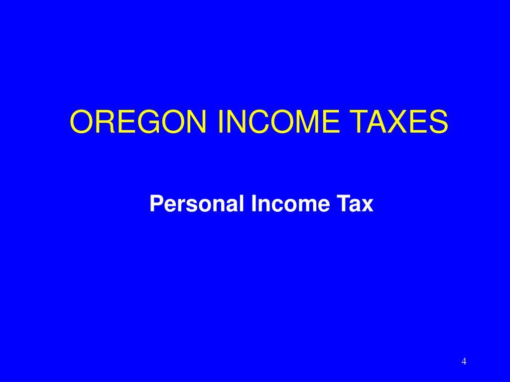 OREGON INCOME TAXES