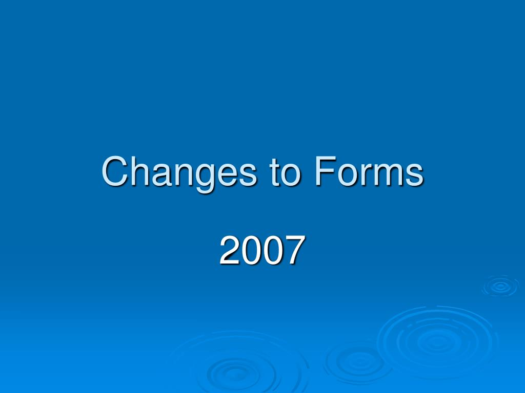 Changes to Forms
