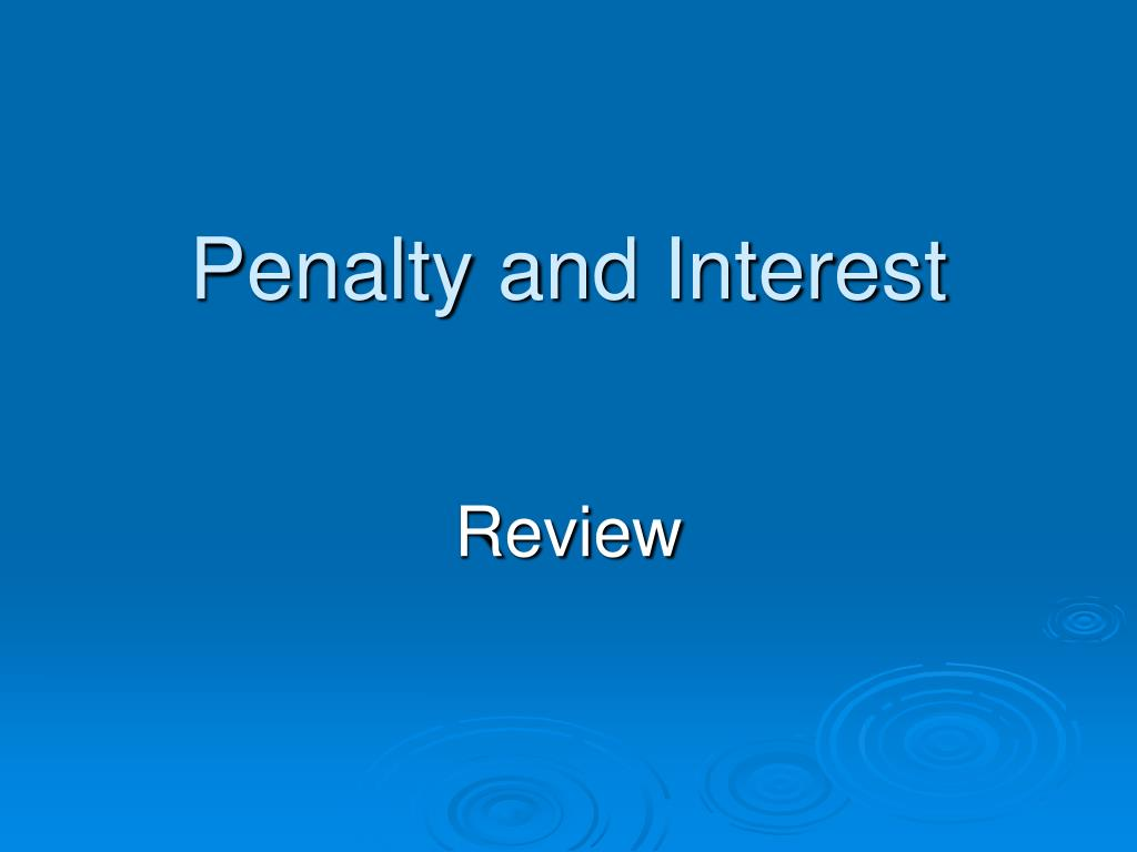 Penalty and Interest
