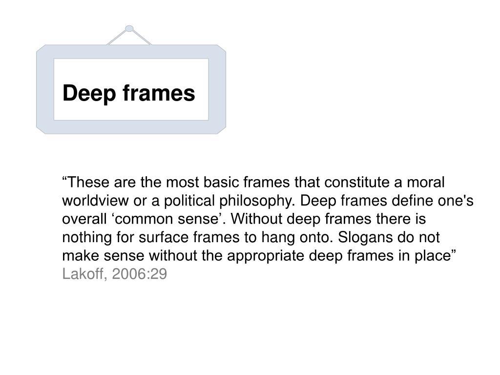 Deep frames