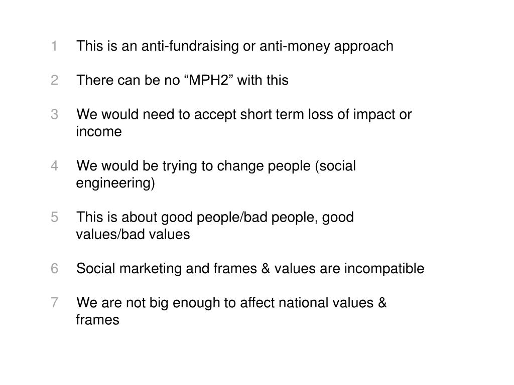 This is an anti-fundraising or anti-money approach