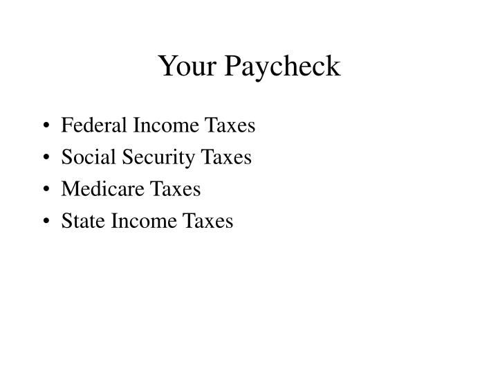 Your paycheck