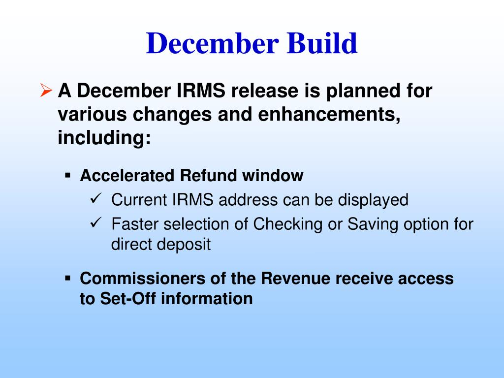 A December IRMS release is planned for various changes and enhancements, including: