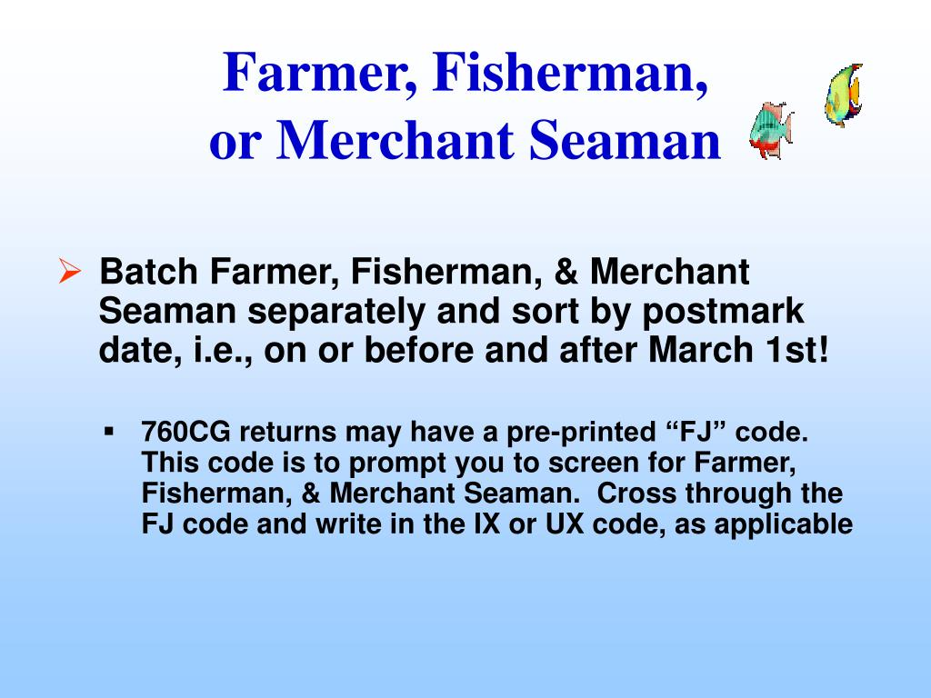 Batch Farmer, Fisherman, & Merchant Seaman separately and sort by postmark date, i.e., on or before and after March 1st!