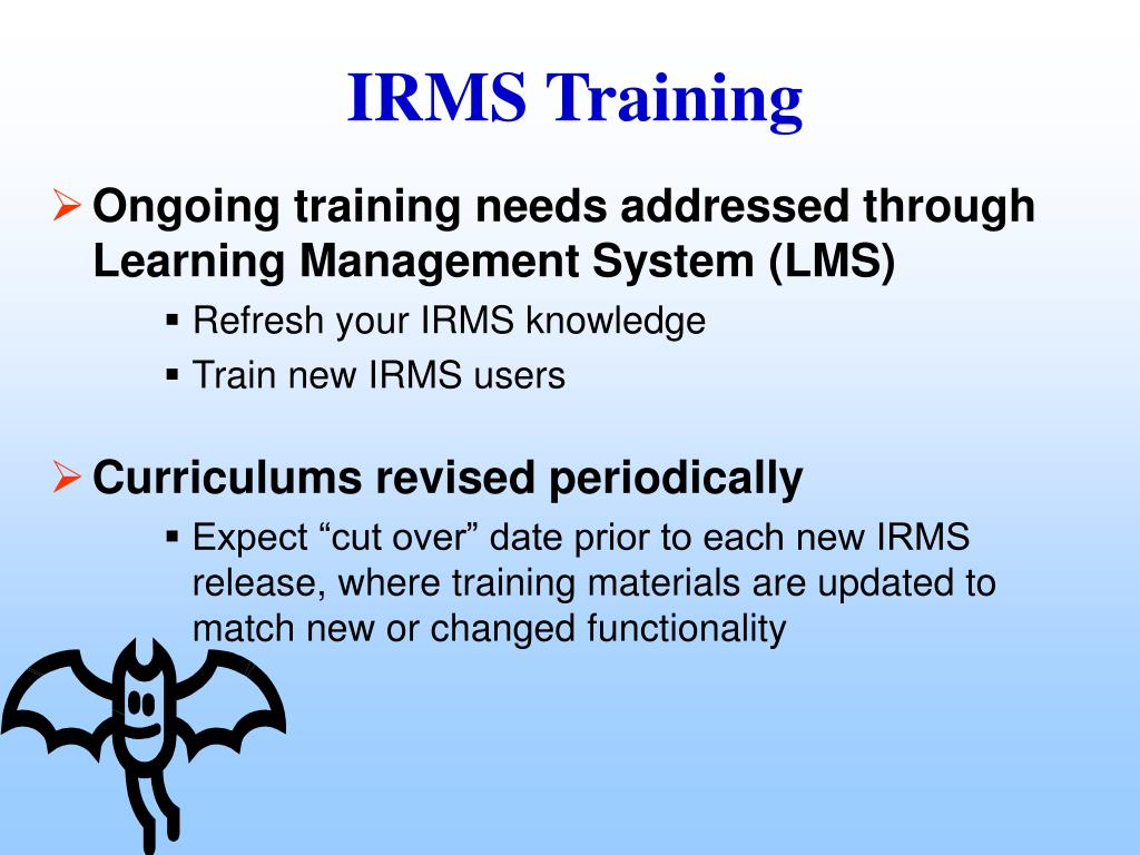 Ongoing training needs addressed through Learning Management System (LMS)