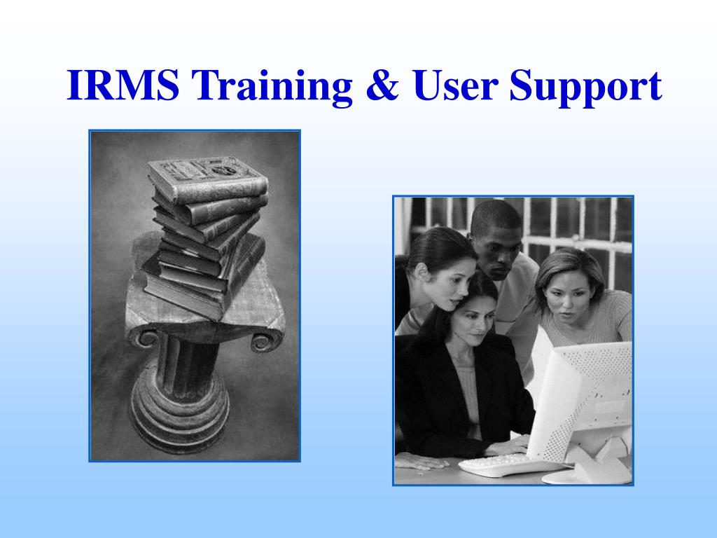 IRMS Training & User Support
