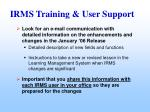 irms training user support18