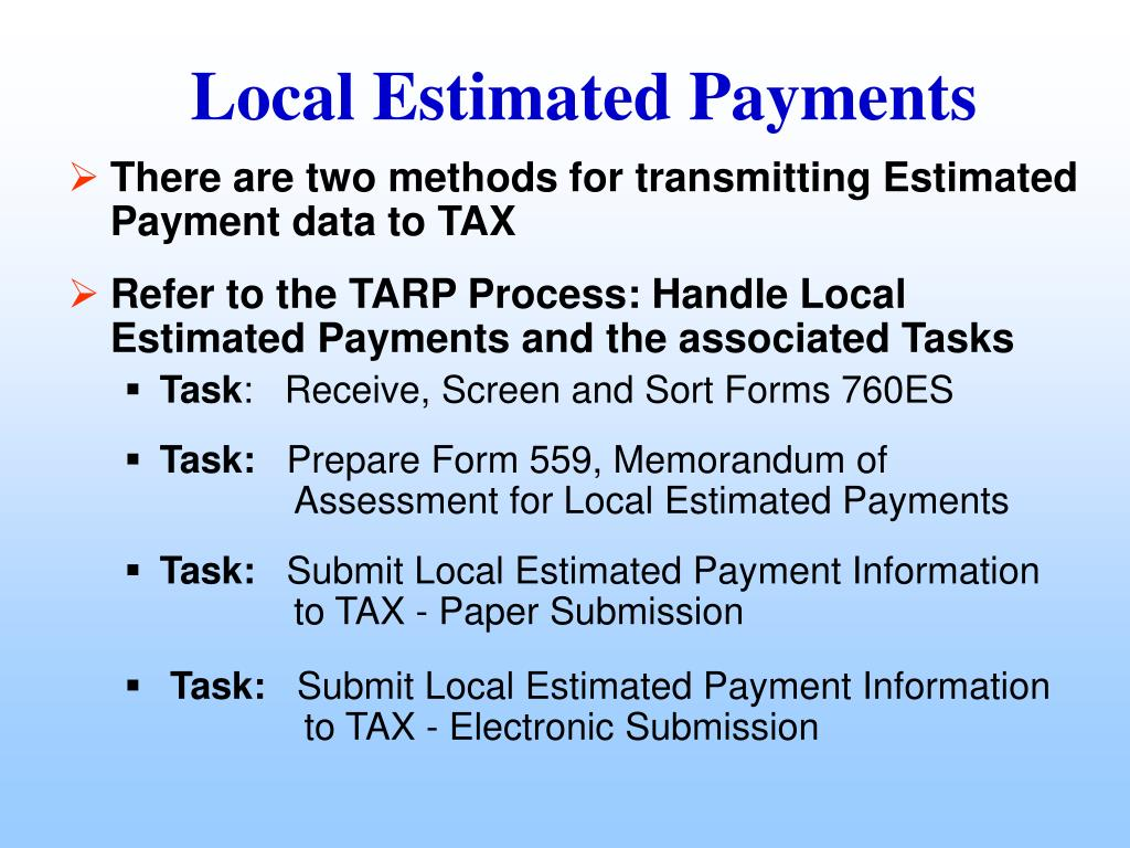 There are two methods for transmitting Estimated Payment data to TAX
