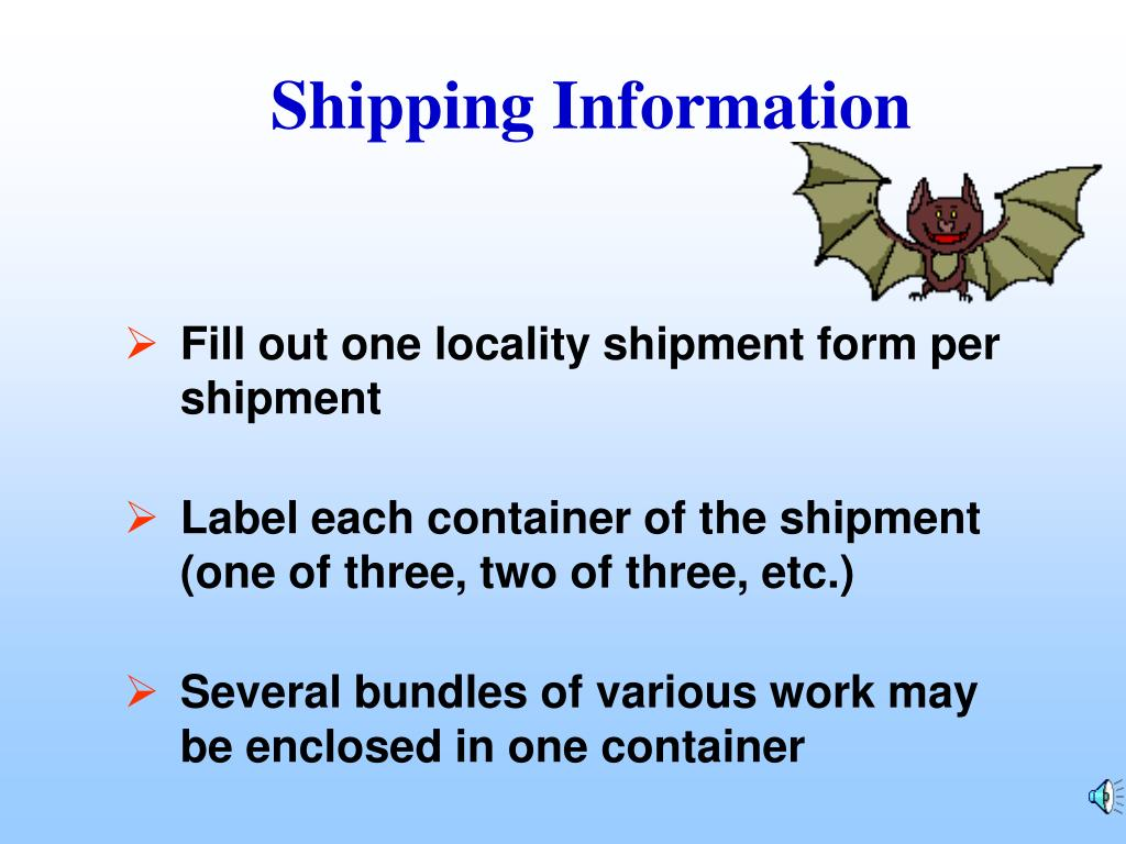 Fill out one locality shipment form per shipment