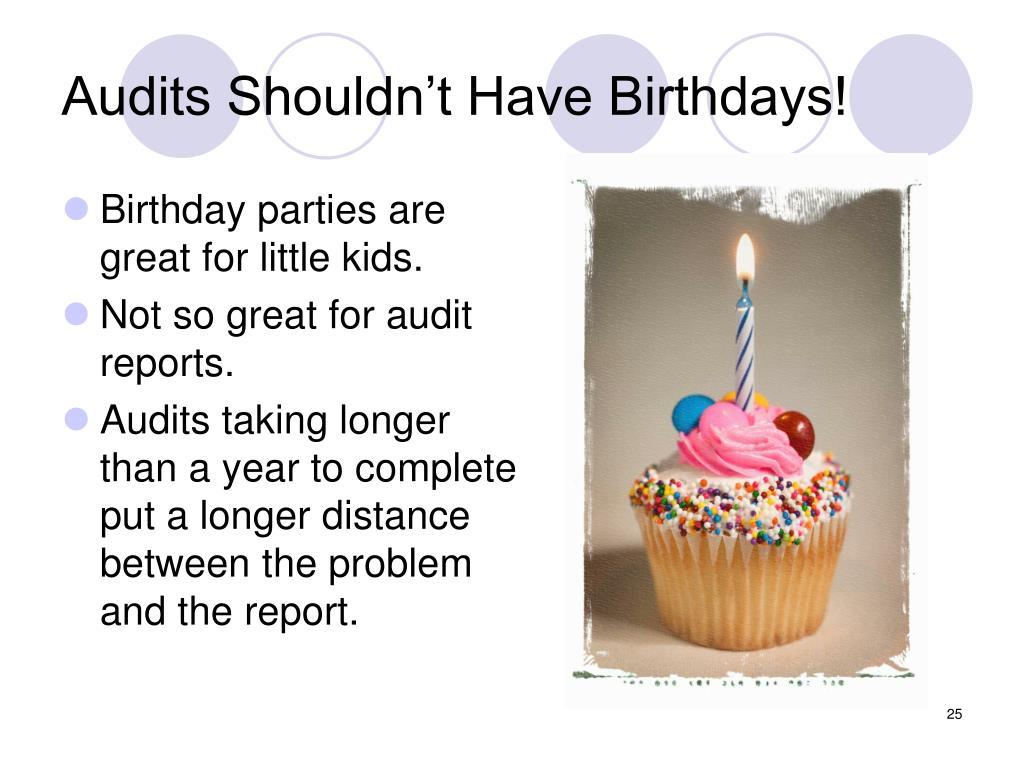 Audits Shouldn't Have Birthdays!
