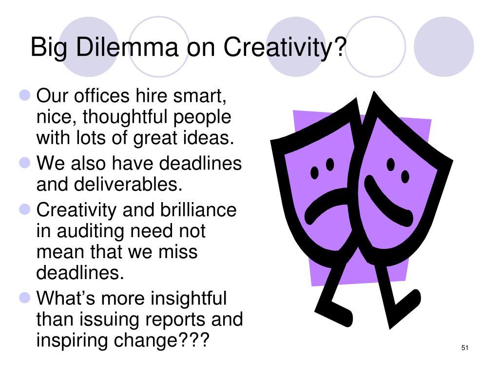 Big Dilemma on Creativity?