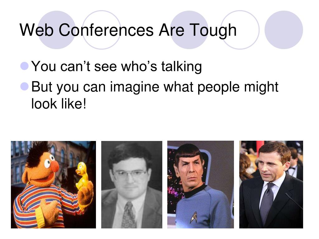 Web Conferences Are Tough