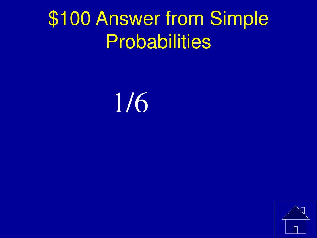 $100 Answer from Simple Probabilities