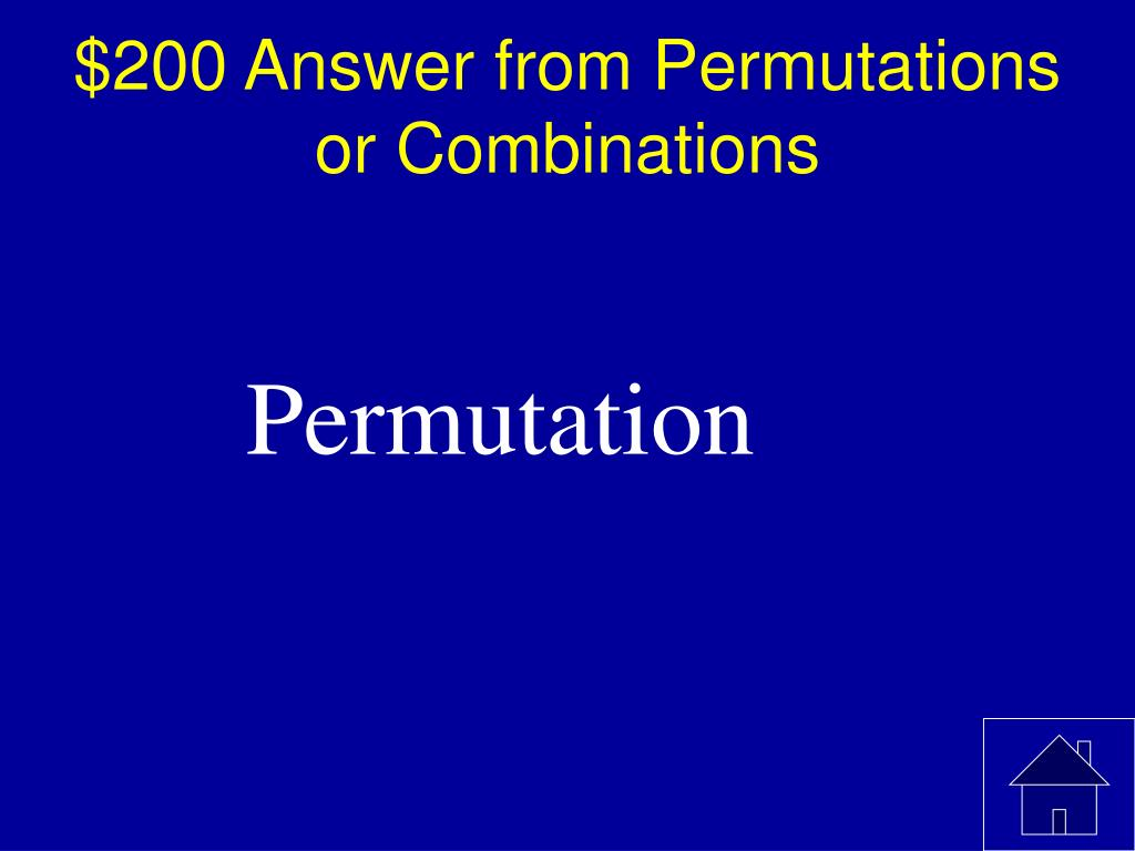 $200 Answer from Permutations or Combinations