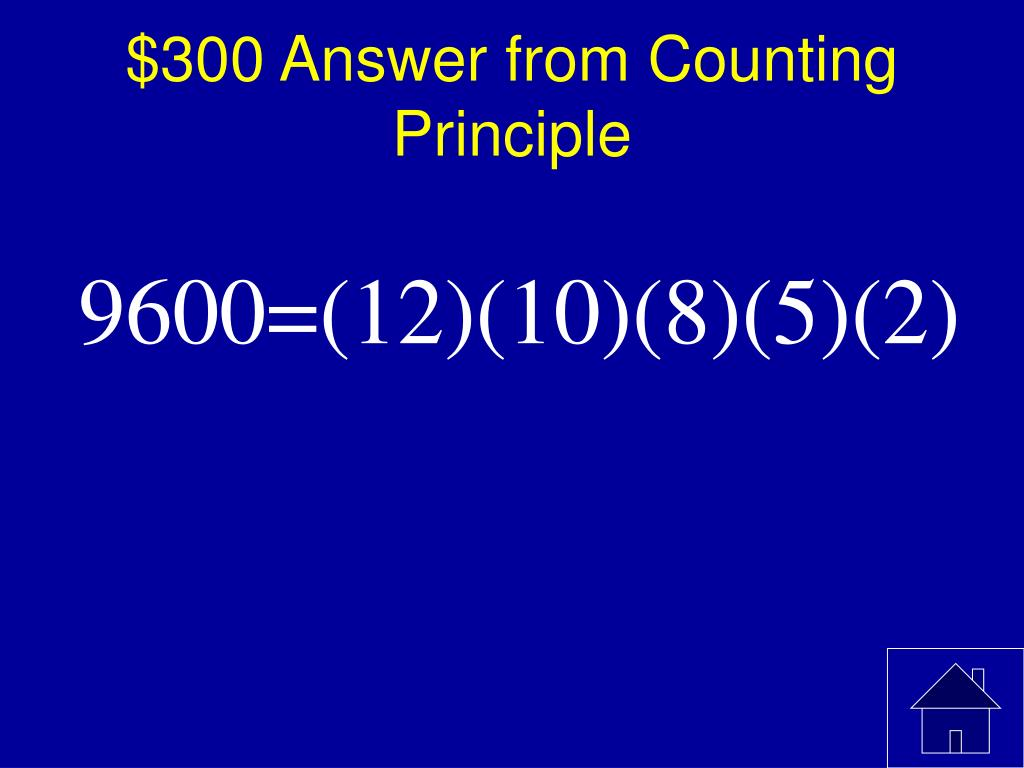 $300 Answer from Counting Principle