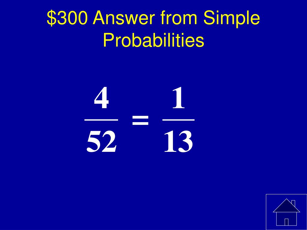 $300 Answer from Simple Probabilities