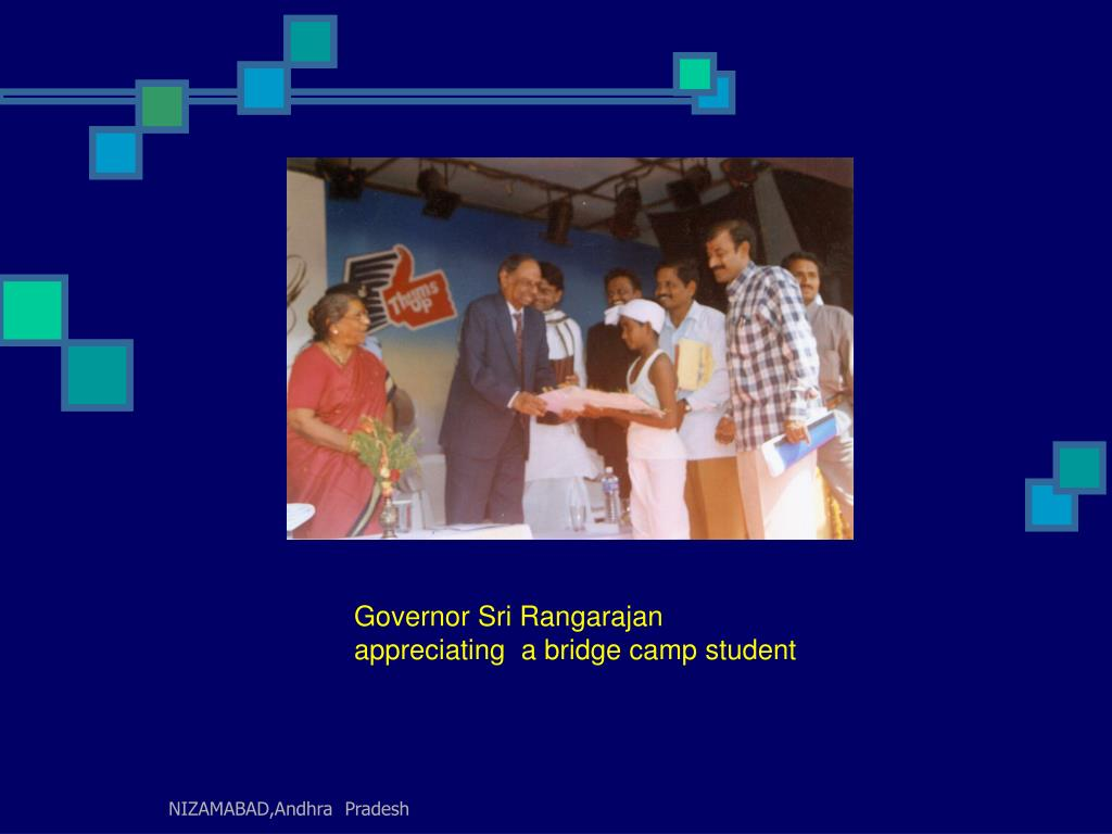 Governor Sri Rangarajan appreciating  a bridge camp student