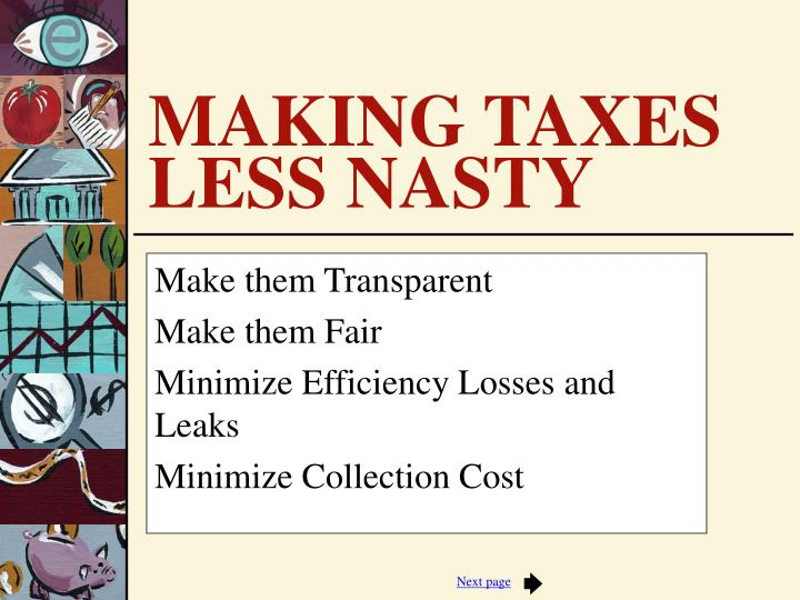 Make them transparent make them fair minimize efficiency losses and leaks minimize collection cost l.jpg