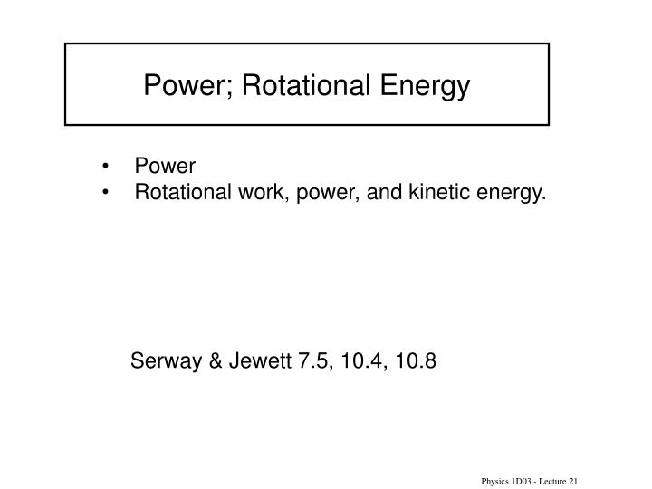 Power rotational energy