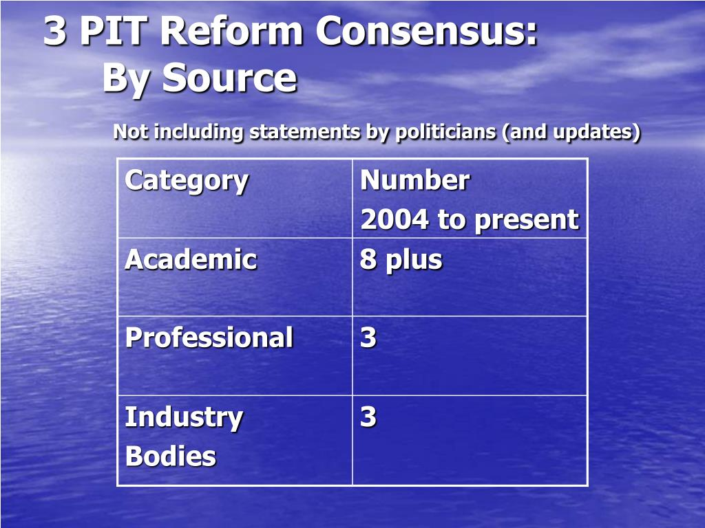 3 PIT Reform Consensus: